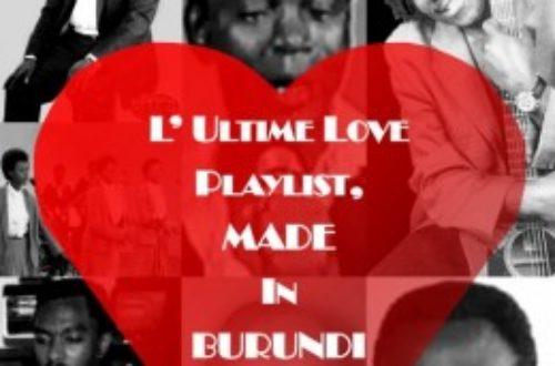 Article : Les plus belles chansons d'amour made in Burundi